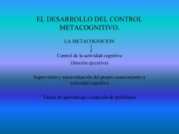 EL DESARROLLO DEL CONTROL METACOGNITIVO.