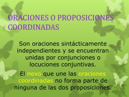 ORACIONES O PROSICIONES COORDINADAS