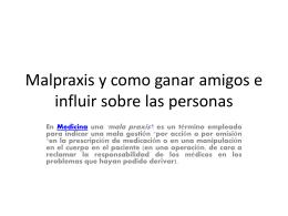 Malpraxis y como ganar amigos (142848)