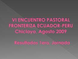 Objetivo General La Pastoral Fronteriza de Ecuador y Perú, reflejo