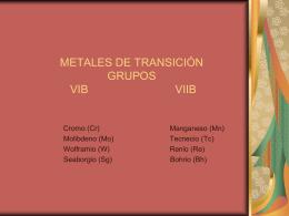 METALES DE TRANSICIÓN GRUPOS VIB VIIB