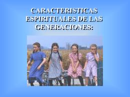 Caracteristicas Espirituales de las Generaciones
