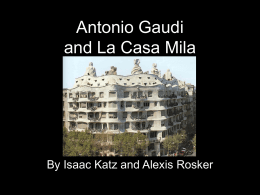 Antonio Gaudi and La Casa Mila - Department of Civil Engineering