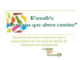 Educación de niñas indígenas k`iche` y equipamiento de una casa