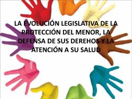 la evolución legislativa de la protección del menor, la defensa de