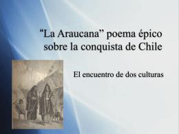 """""""La Araucana"""" poema épico sobre la conquista de Chile"""