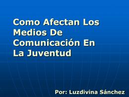 Como Afectan Los Medios De Comunicación En La