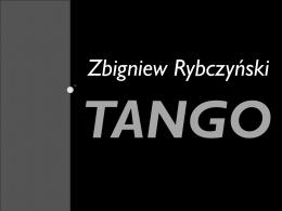 """Prezentacja, """"Tango"""", Zbigniew Rybczyński"""