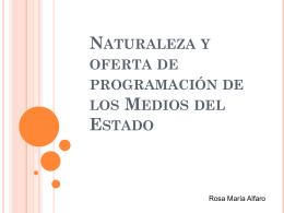 Naturaleza y oferta de programación de los Medios del Estado
