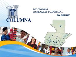 protegemos lo mejor de guatemala… su gente!