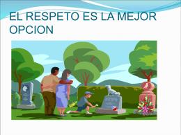 EL RESPETO ES LA MEJOR OPCION