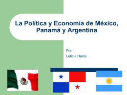 La Política y Economía de México, Panamá y Argentina