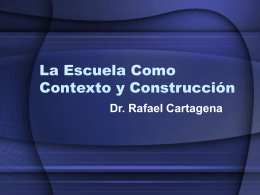 LaEscuelaComoContextoyConstruccion