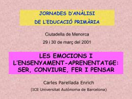 Les emocions i l`ensenyament-aprenentatge: ser, conviure, fer