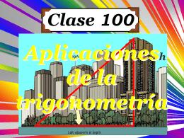 Clase 100: Aplicaciones sobre La Trigonometría