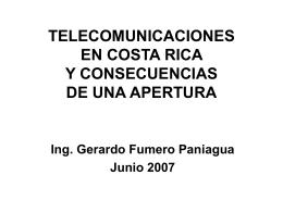 Telecomunicaciones en Costa Rica y consecuencias de una apertura.