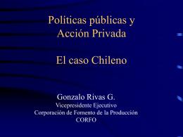 Políticas públicas y Acción Privada El caso Chileno