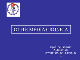 Otite Média crônica - otoneurologia