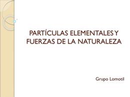 PARTÍCULAS ELEMENTALES Y FUERZAS DE LA NATURALEZA