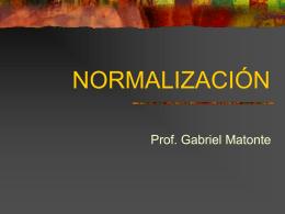 NORMALIZACIÓN - Prof. Gabriel Matonte