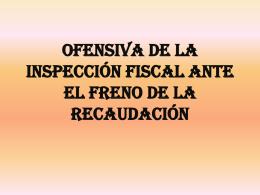 ofensiva de la inspección fiscal ante el freno de la recaudación