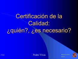 Certificación de la Calidad: ¿quién?, ¿es necesario?