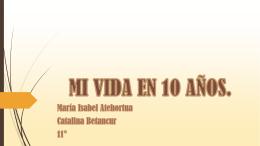 MI VIDA EN 10 AÑOS (7606784)