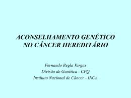 ACONSELHAMENTO GENÉTICO NO CÂNCER HEREDITÁRIO
