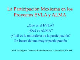 La Participación Mexicana en los Proyectos EVLA y ALMA