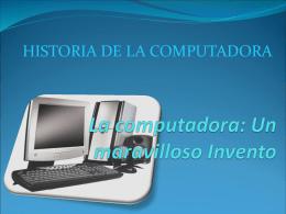La computadora: Un maravilloso Invento