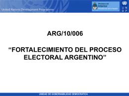 """arg/10/006 """"fortalecimiento del proceso electoral argentino"""""""
