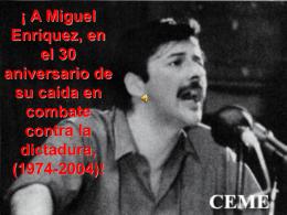 !A Miguel Enríquez, en el 30 aniversario de su caída