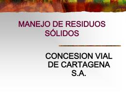 manejo de residuos sólidos. - Concesión Vial de Cartagena SA