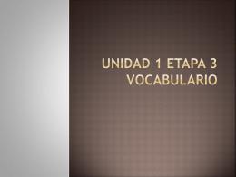 Unidad 1 Etapa 3 Vocabulario