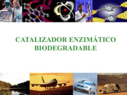 1 BIODEGRADABLE Bio Plus Fuel ® CATALIZADOR ENZIMÁTICO