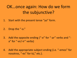 OK…once again: How do we form the subjunctive?