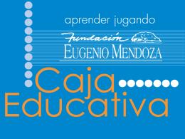 ¿Qué es La Caja Educativa? - Fundación Eugenio Mendoza
