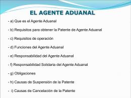 a) EL AGENTE ADUANAL