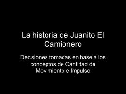 La historia de Juanito El Camionero