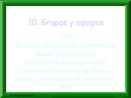 10. Grupos y equipos. - Universidad Politécnica de Valencia