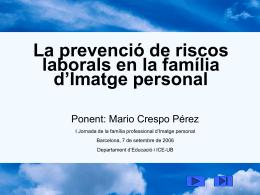 La prevenció de riscos laborals en la família d`Imatge personal