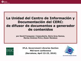 La Unidad del Centro de Información y Documentación del