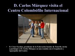 D. Carlos Márquez visita el Centro Colombófilo Internacional