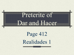 p. 412 Preterite of DAR and HACER