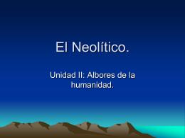 El Neolítico. - Colegio SS.CC. Manquehue