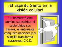 ¡El Espíritu Santo en la visión celular!