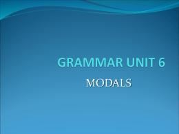 Grammar UNIT 6