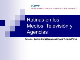 Rutinas en los Medios: Televisión y Agencias