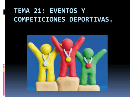 Tema 21: Eventos y competiciones deportivas.