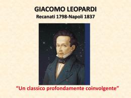 GIACOMO LEOPARDI Recanati 1798-Napoli 1837